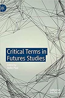 "Towards entry ""Out Now: Critical Terms in Futures Studies (ed. by Heike Paul)"""